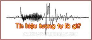 tin-hieu-tuong-tu-la-gi-1