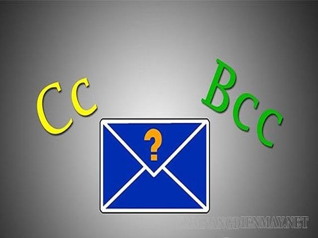 CC và BCC trong gmail nghĩa là gì?