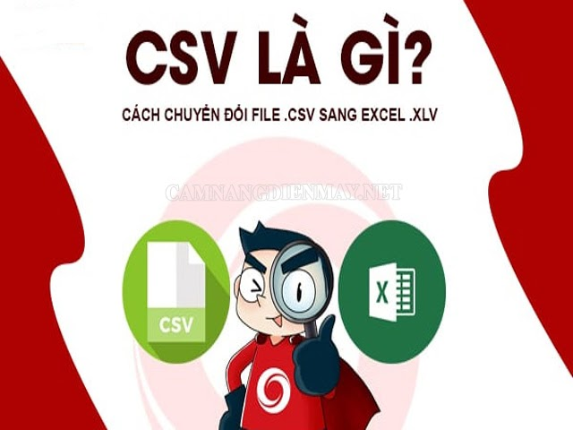 Tệp CSV có định dạng nhẹ hơn file Excel nhiều