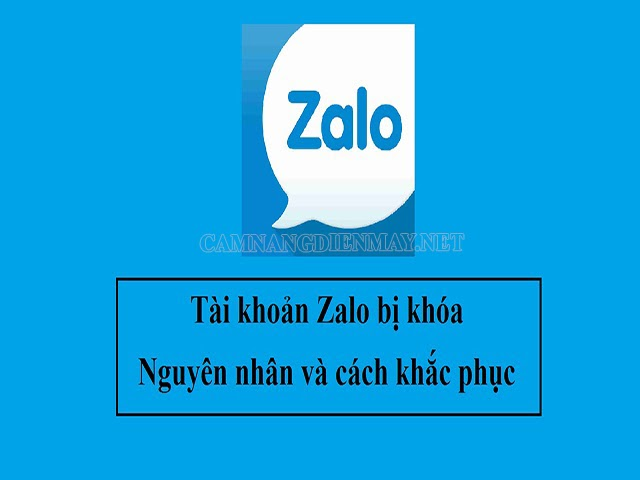 Lý do và thủ thuật lấy tài khoản Zalo bị khóa hiện được nhiều người quan tâm