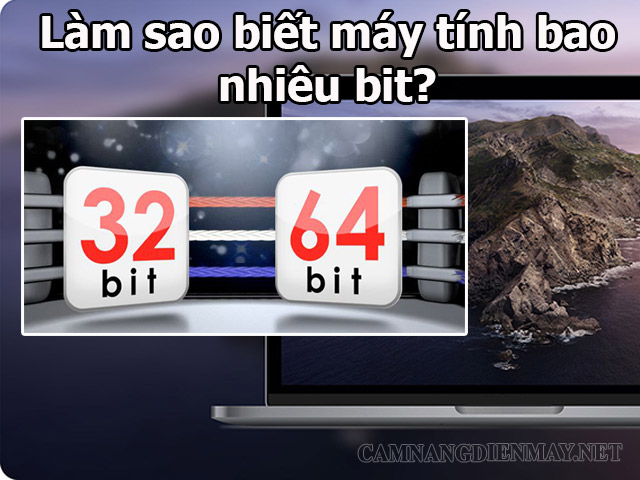 Làm sao để xem máy tính bao nhiêu bit