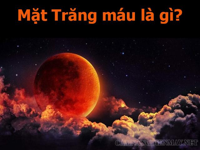 Hiện tượng Mặt Trăng máu là gì?