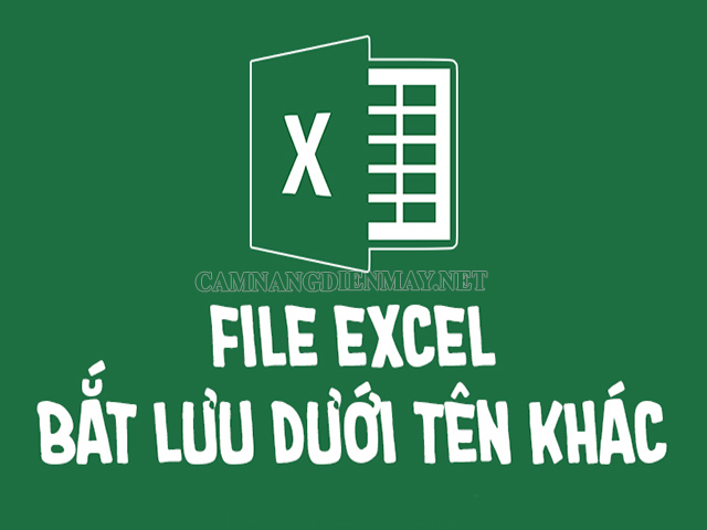 Nguyên nhân lỗi lưu file Excel bắt lưu một tên khác