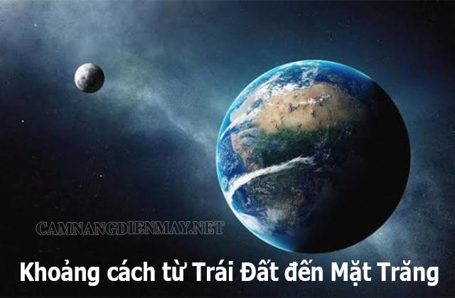 Từ Trái Đất đến Mặt Trăng cách bao xa?