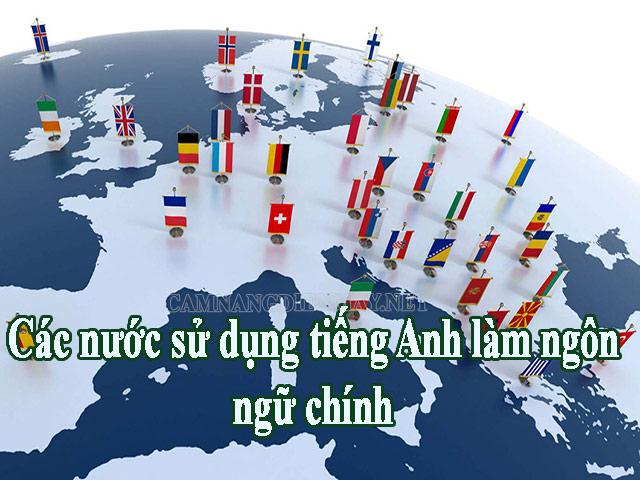 Các quốc gia trên thế giới sử dụng tiếng anh là ngôn ngữ chính