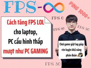 tăng FPS LOL